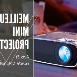 Quel est le meilleur vidéoprojecteur portable ?